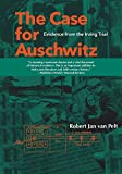 img - for The Case for Auschwitz: Evidence from the Irving Trial by Robert Jan van Van Pelt (2016-03-23) book / textbook / text book