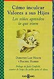 Como Inculcar Valores a Sus Hijos, Dorothy Law Nolte and Rachel Harris, 0553061046