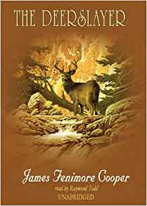 leatherstocking tales the deerslayer by james Deerslayer has made his journey to lake glimmerglass to meet his  first in the  leatherstocking tales by james fenimore cooper, this.