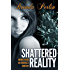Shattered Reality (Brooklyn and Bo Chronicles: Book One)   Second Edition