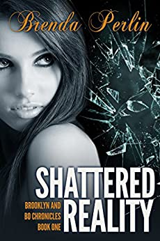 Shattered Reality (Brooklyn and Bo Chronicles: Book One)   Second Edition by [Perlin, Brenda]