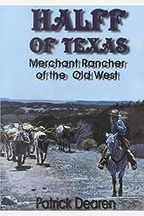 Halff of Texas: Merchant Rancher of the Old West Paperback