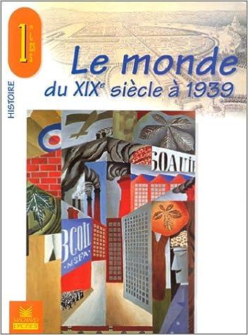 En ligne téléchargement Le monde du XIXème siècle à 1939 pdf ebook