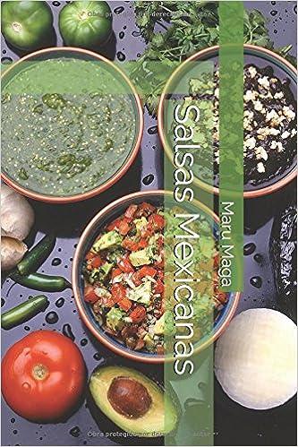 Salsas Mexicanas (Spanish Edition): Maru Maga: 9781973378105: Amazon.com: Books