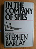 In the Company of Spies, Stephen Barlay, 0671430505