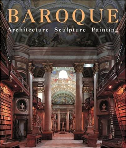 Baroque: Architecture, Sculpture, Painting
