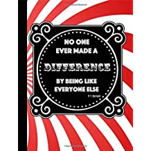 No one ever made a difference by being like everyone else: Efron,Notebook,The Greatest showman,School,College ruled,Jackman,Composition Notebooks,Journal,Gifts,Merchandise,Fan,Unofficial,quotes,hugh,art