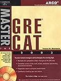 Master the GRE CAT 2003, Martinson, 0768908906