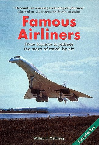 Airliner Plane (Famous Airliners: From Biplane to Jetliner, the Story of Travel by Air)