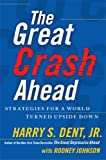 The Great Crash Ahead, Harry S. Dent, 1451641540