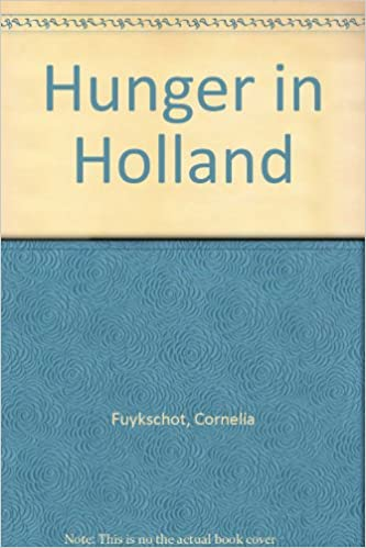 Hunger in Holland