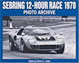 Sebring 12-Hour Race 1970 Photo Archive, Robert C. Auten, 1882256204