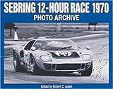 Sebring 12-Hour Race 1970 Photo Archive, Robert C. Auten, 1882256204