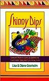 Skinny Dips, Lisa Gronholm and Diane Gronholm, 1882877349