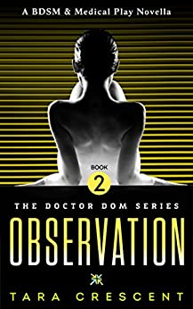 Observation (Doctor Dom Volume 2) by [Crescent, Tara]