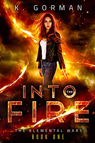 Into the Fire (The Elemental Wars Book 1)