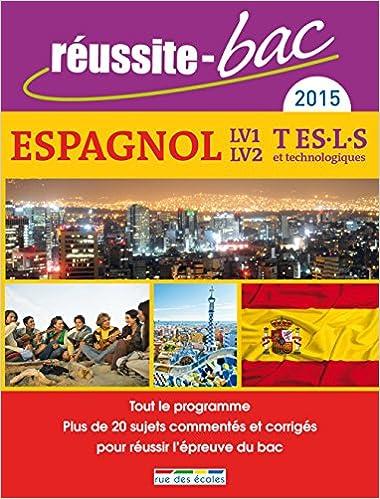 Livres gratuits Réussite-bac 2015 - Espagnol LV1-LV2, Terminales pdf, epub