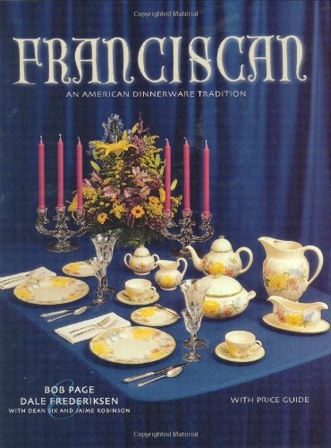 Franciscan: An American Dinnerware Tradition, With Price Guide