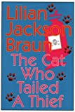 The Cat Who Tailed a Thief, Lilian Jackson Braun, 0783880472
