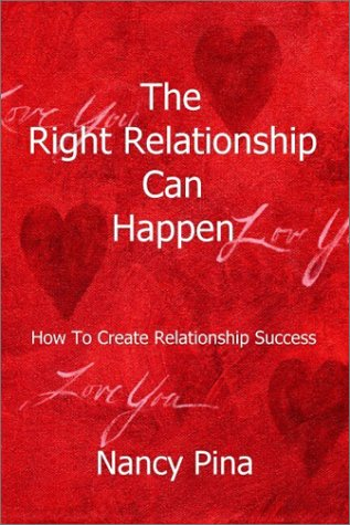 Download The Right Relationship Can Happen: How to Create Relationship Success pdf