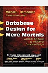 Database Design for Mere Mortals: A Hands-On Guide to Relational Database Design Paperback