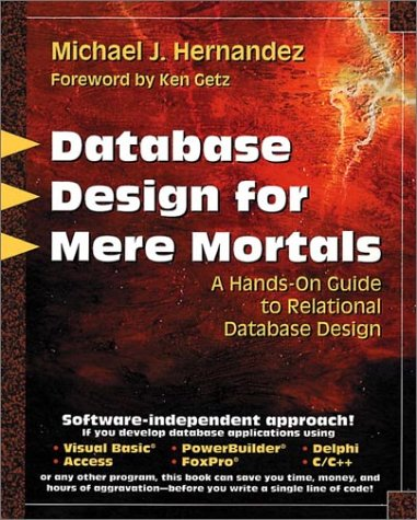 Database Design for Mere Mortals: A Hands-On Guide to Relational Database ()