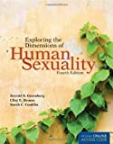 Exploring the Dimensions of Human Sexuality, Fourth Edition 4th (fourth) Edition by Greenberg, Jerrold S., Bruess, Clint E., Conklin, Sarah C. [2010]