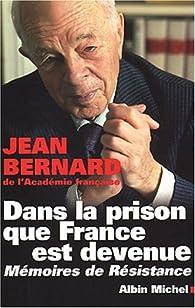 Dans la prison que France est devenue. Mémoires de résistance par Jean Bernard