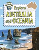 Explore Australia and Oceania (Explore the Continents)