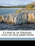 Ce Bon M de Véragues Illus de Félix Jobbé-Duval, Maurice Maindron, 1149305991