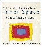 The Little Book of Inner Space, Stafford Whiteaker, 0740710303