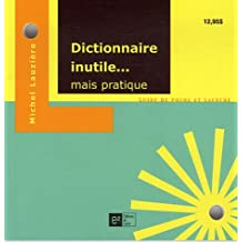 Dictionnaire inutile...mais pratique
