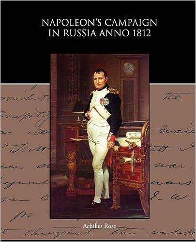 Napoleon s Campaign in Russia Anno 1812