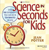 Best Science Experiments - Science in Seconds for Kids: Over 100 Experiments Review