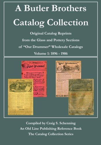 A Butler Brothers Catalog Collection: Original Catalog Reprints from the Glass and Pottery Sections of
