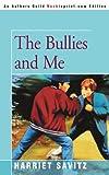 The Bullies and Me, Harriet Savitz, 0595339492
