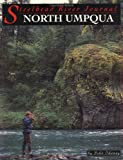 Steelbead River Journal : North Umpqua (Steelhead River Journal)