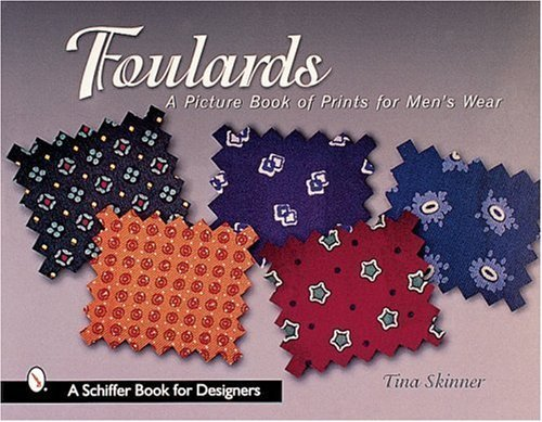(Foulards: A Picture Book of Prints for Men's Wear (Schiffer Book for Designers) by Tina Skinner (2001-01-01))
