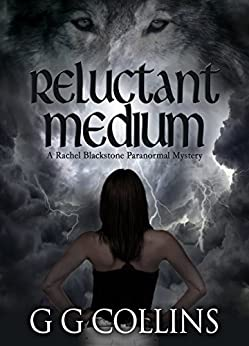 Reluctant Medium (Rachel Blackstone Paranormal Mysteries Book 1) by [Collins, G G]