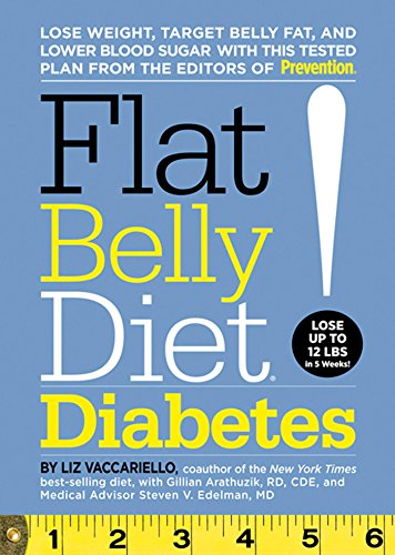 Flat Belly Diet Diabetes: Lose Weight Target Belly Fat and Lower Blood Sugar with This Tested Plan from the Editors of Prevention