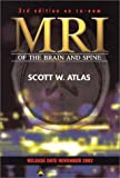 MRI of the Brain and Spine, Atlas, Scott W., 0781736234