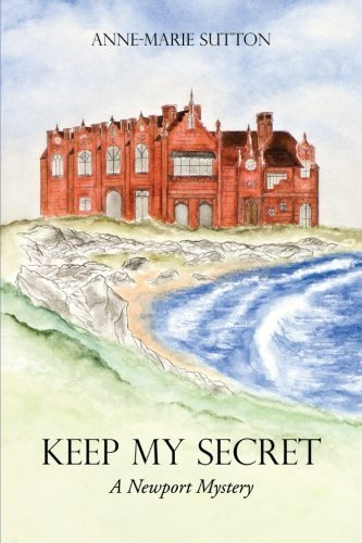 Keep My Secret: A Newport Mystery by Sutton, Anne-Marie (2013) Paperback