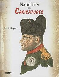 Napoléon 1er en caricatures par Mark Bryant
