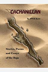 Cachanilla - Stories, Poems and Essays of the Baja