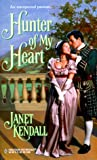 Hunter of My Heart, Janet Kendall, 0373290608
