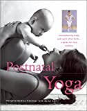 Postnatal Yoga: Strengthening body and Spirit After Birth--A Guide for New Mothers (New Age)
