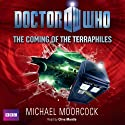 Doctor Who: The Coming of the Terraphiles Hörbuch von Michael Moorcock Gesprochen von: Clive Mantle