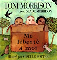 Ma liberté à moi par Toni Morrison