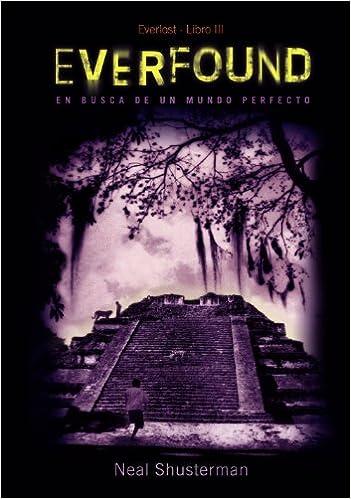 Everfound: Serie Everlost, 3 Literatura Juvenil A Partir De 12 Años - Everlost: Amazon.es: Neal Shusterman, Adolfo Muñoz: Libros