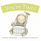 You're Two! (Year-By-Year Books)